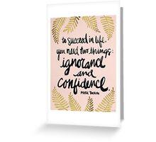 Ignorance & Confidence #2 Greeting Card