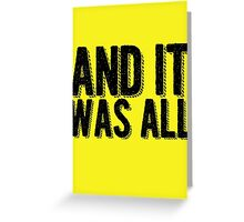 And it was all... Greeting Card