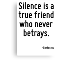 Silence is a true friend who never betrays. Canvas Print