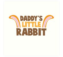 Daddy's little rabbit bunny ears Art Print