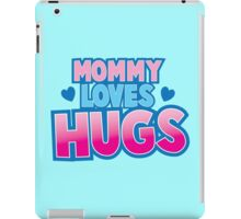 Mommy loves Hugs! iPad Case/Skin