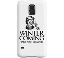Winter is Coming Game of Thrones Funny Grandma Take Your Sweater Samsung Galaxy Case/Skin