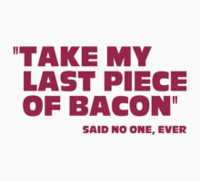 Last Piece Of Bacon by GregWR