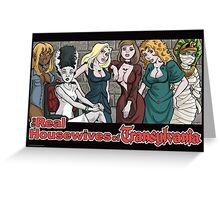 Real Housewives of Transylvania Greeting Card