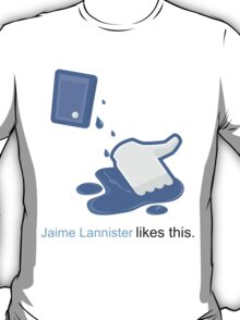 Jaime Lannister likes this T-Shirt