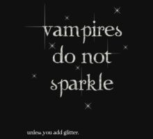Vampires do not sparkle unless you add glitter by cybercat