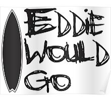 Eddie would go Poster