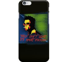 This isn't love... iPhone Case/Skin