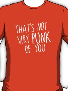 That's Not Very Punk of You (White) T-Shirt