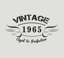 VINTAGE 1965 AGED TO PERFECTION by awesomegift