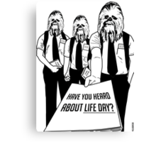Life Day - Have You Heard About Life Day? - Happy Life Day Shirt, Sweater, Pillow, Cards, and More! Canvas Print