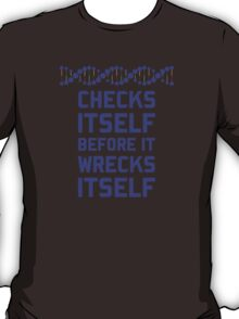 Check Yourself Before You Wreck Your DNA Genetics T-Shirt