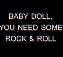baby doll you need some rock n roll by kittyholocaust
