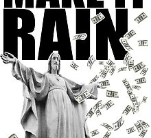 Make It Rain by Javis  White
