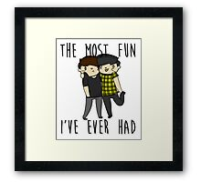 The most fun I've ever had- Phan  Framed Print