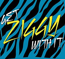 Get Ziggy With It by spaceboyfng