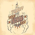 If Today Was Your Last Day by PaulMalyugin