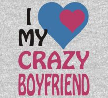 I LOVE MY CRAZY BOYFRIEND by rardesign