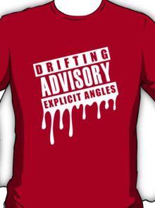 Drifting Advisory Explicit Angles (2) T-Shirt