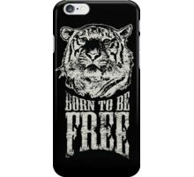 Tiger - Born To Be Free! iPhone Case/Skin