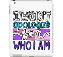 i wont apologize iPad Case/Skin