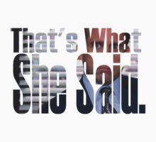 That's What She Said. by TunaTom2