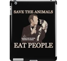 Hannibal - SAVE THE ANIMALS, EAT PEOPLE iPad Case/Skin