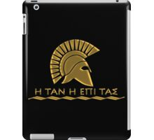 Spartan warrior - Come back with your shield or on it iPad Case/Skin