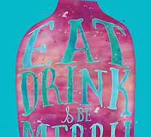 Eat Drink Watercolor by junkydotcom