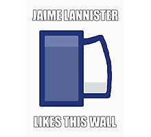 Jaime Lannister Likes Photographic Print