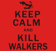 Keep Calm Kill Walkers by Glamfoxx