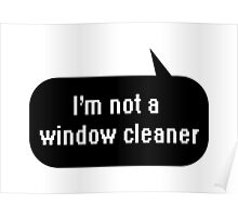 I'm not a window cleaner Poster