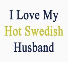 I Love My Hot Swedish Husband  by supernova23