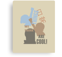 Things we think are Cool Shirt! Canvas Print