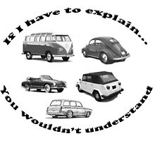 Aircooled VW - If I have to explain... by Harrysdesigns