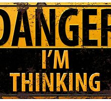 """Funny, """"DANGER, I'm Thinking"""" Metal with Rust Sign by 26-Characters"""