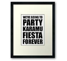 Party Karamu Fiesta Forever (Black Text) Framed Print