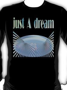 JUST A DREAM - Abstract 34/Clothing & Stickers+Cases+Pillows & Totes+Travel Mugs+Mugs T-Shirt