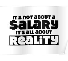 It's not about a salary it's all about reality Poster