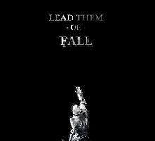Lead Them Or Fall by allythegreat