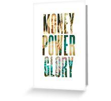 Money Power Glory Greeting Card