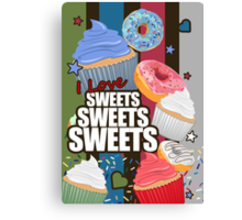 I love Sweets Sweets Sweets Canvas Print
