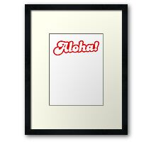 ALOHA! hello from Hawaii Framed Print