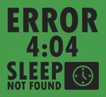 Error 4:04 - Sleep not found Kids Clothes