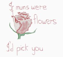 If mums were flowers Kids Clothes