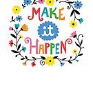 Make it Happen by Andi Bird