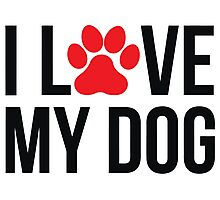 I Love My Dog Photographic Print