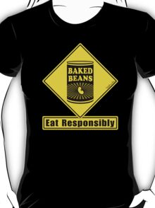 Baked Beans - Eat Responsibly! T-Shirt