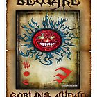 Goblins Warning by Rev.J.R.N III Goblinsgrotto