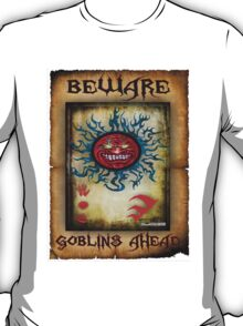 Goblins Warning T-Shirt